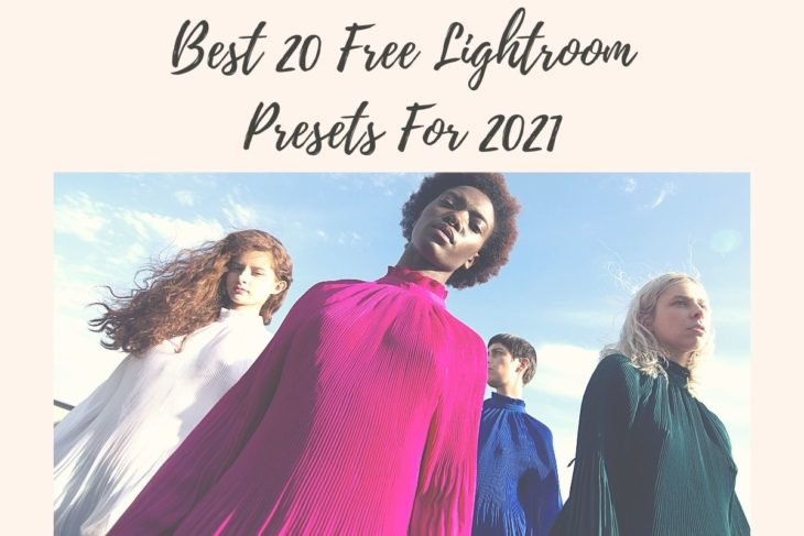 picture of Best 20 Free Lightroom Presets For 2021